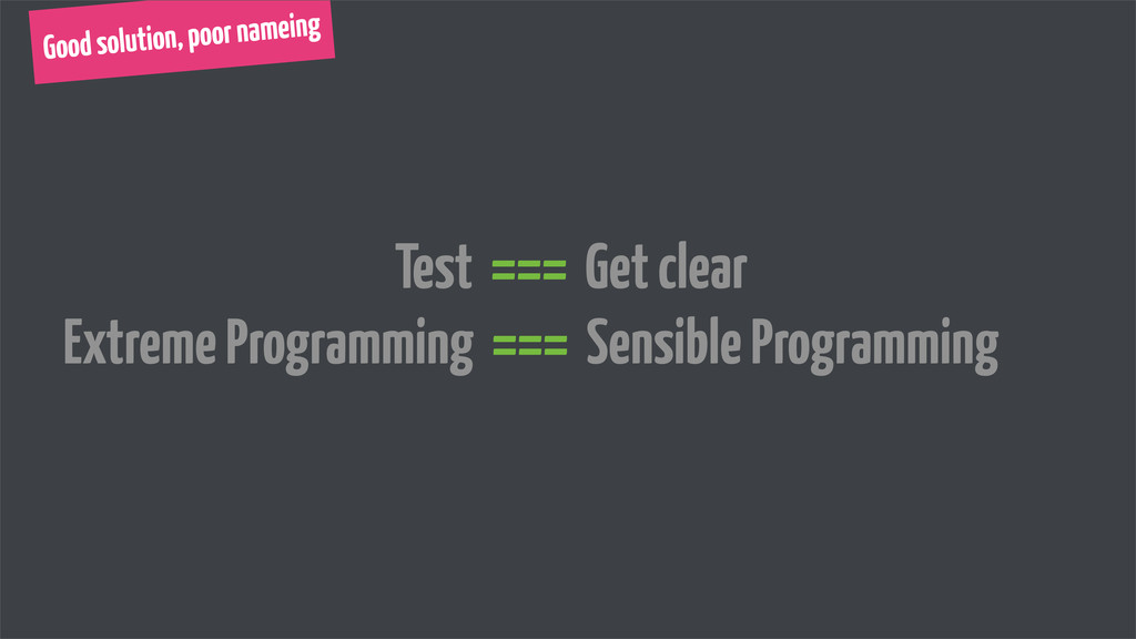 Test === Get clear Extreme Programming === Sens...