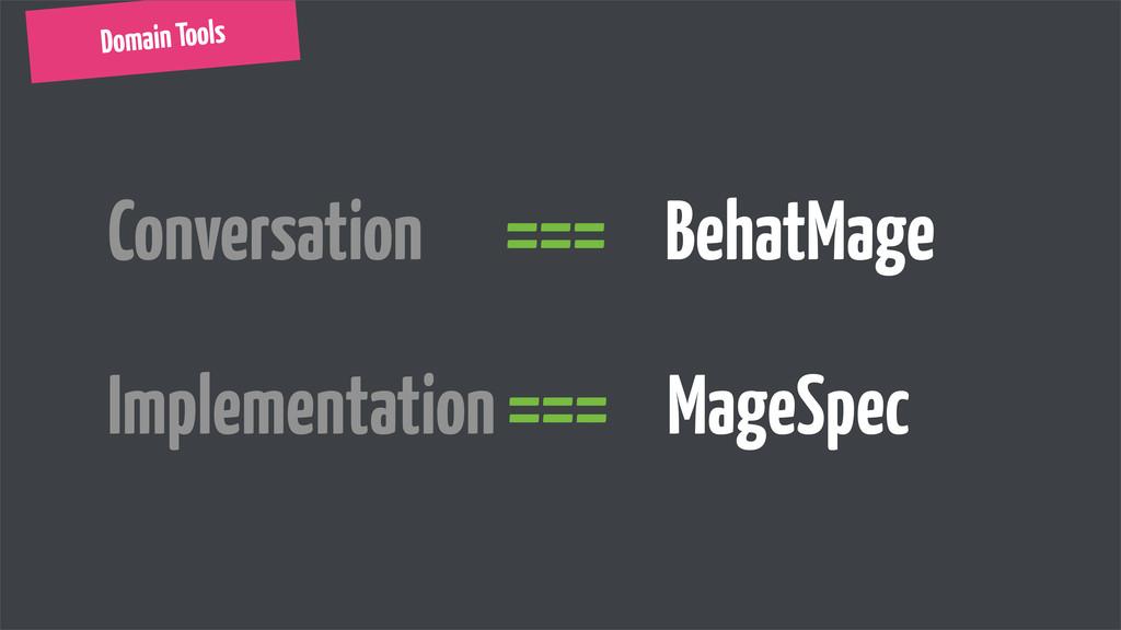 Domain Tools Conversation === BehatMage Impleme...