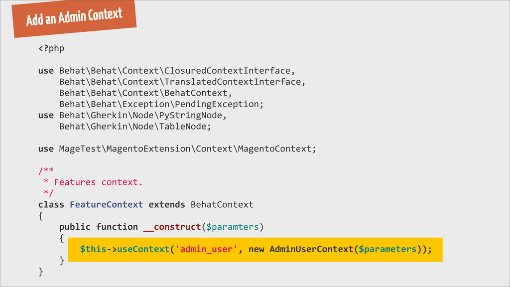 Add an Admin Context <?php use Behat\Behat\C...