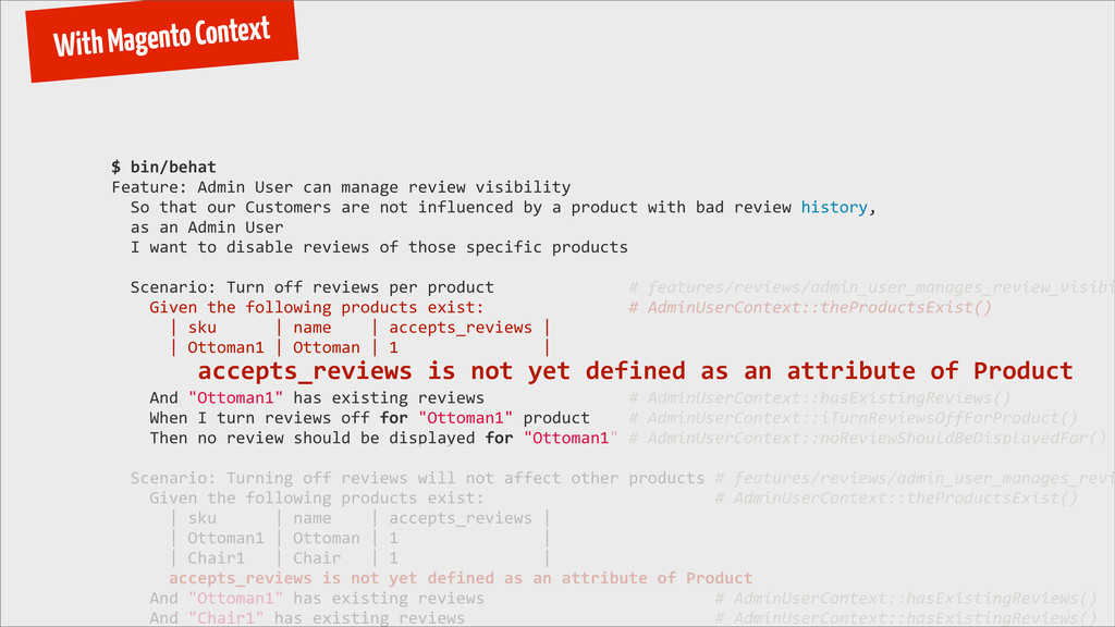 With Magento Context $ bin/behat Feature: ...