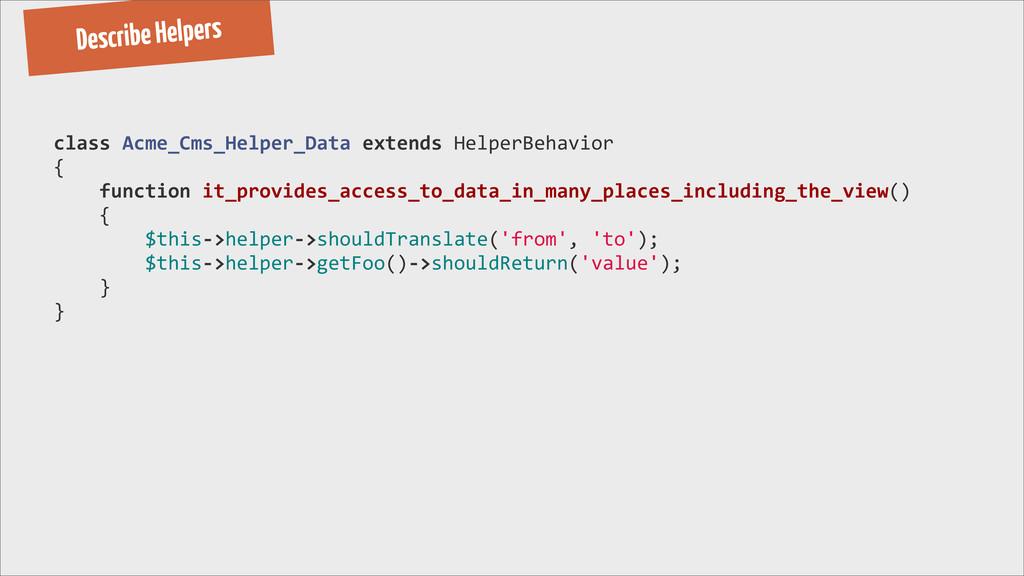 Describe Helpers class Acme_Cms_Helper_Data...