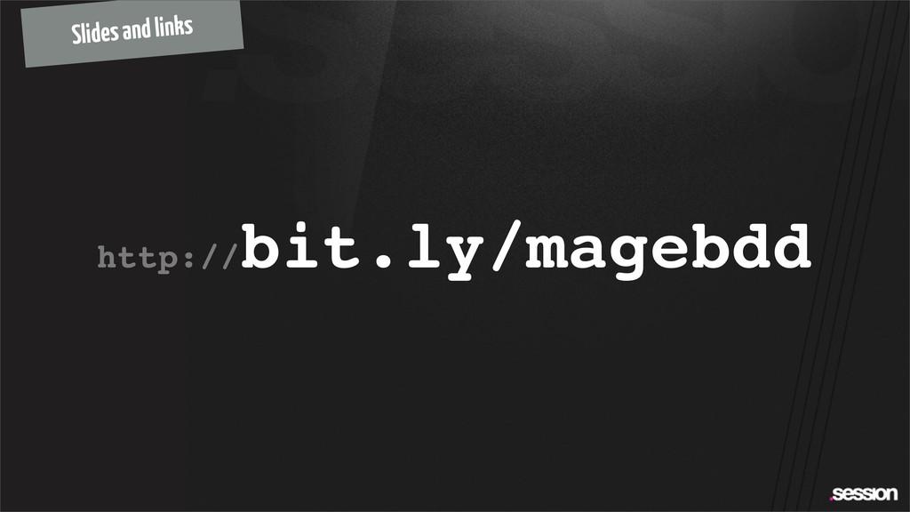 http:// bit.ly/magebdd Slides and links