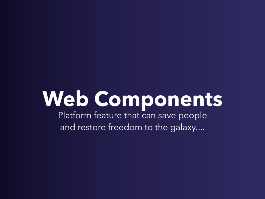 Web Components Platform feature that can save p...