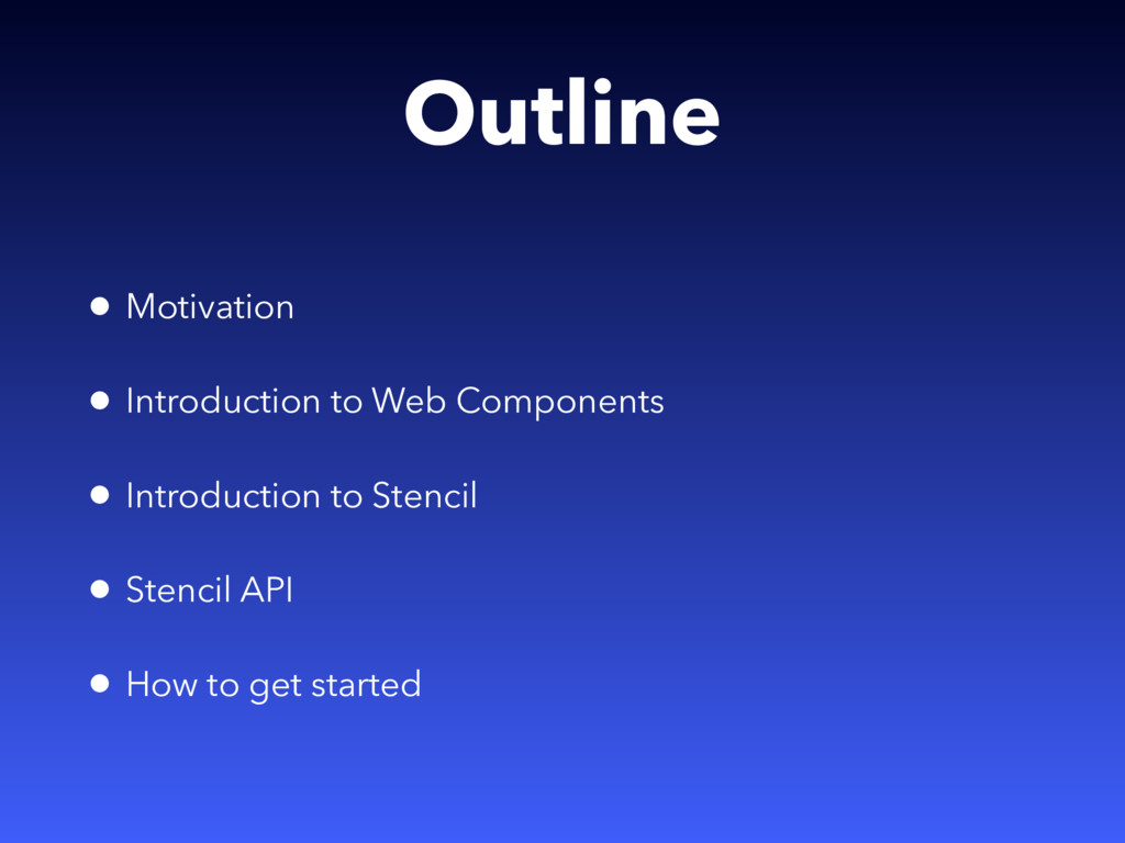 Outline • Motivation • Introduction to Web Comp...