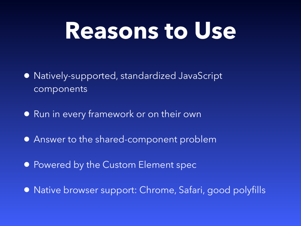 Reasons to Use • Natively-supported, standardiz...