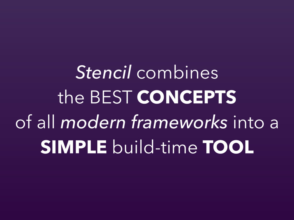 Stencil combines the BEST CONCEPTS of all moder...