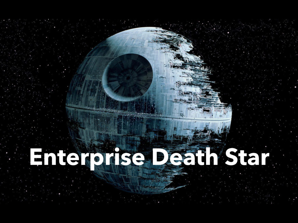 Enterprise Death Star