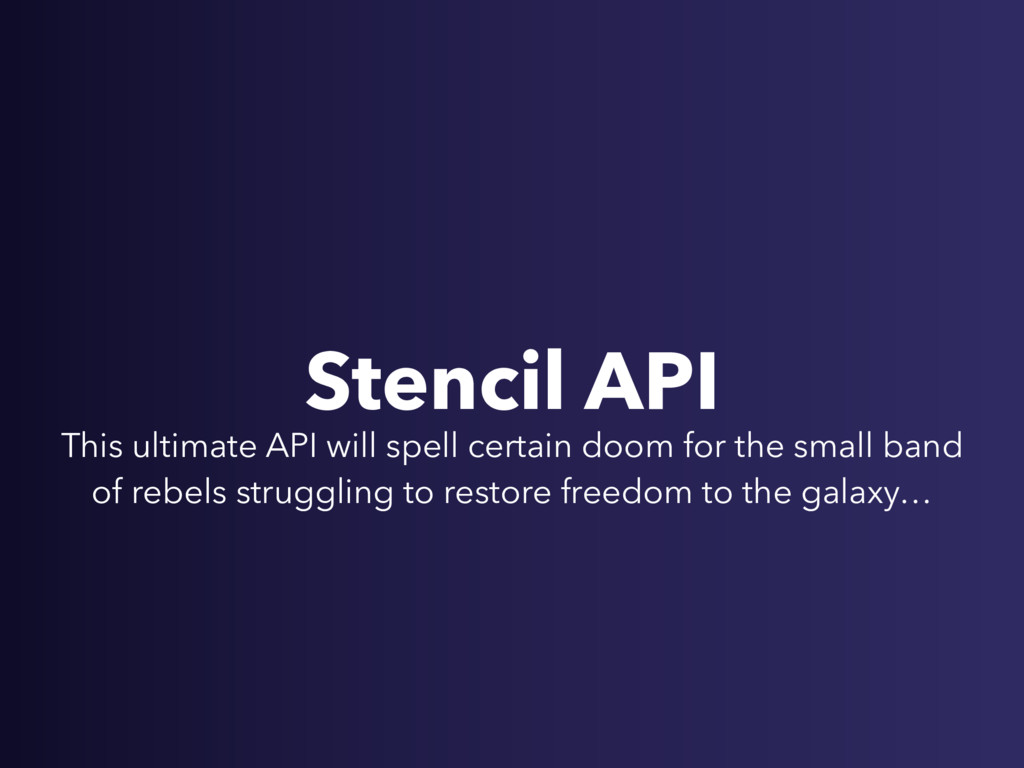 Stencil API This ultimate API will spell certai...