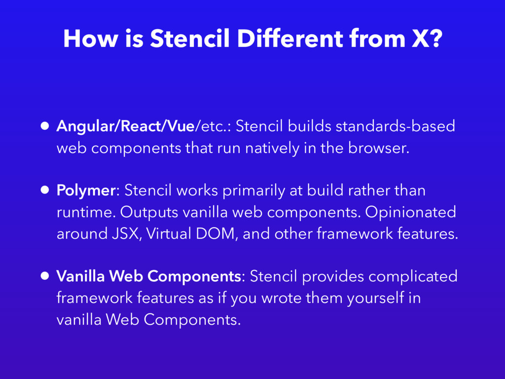 How is Stencil Different from X? • Angular/Reac...