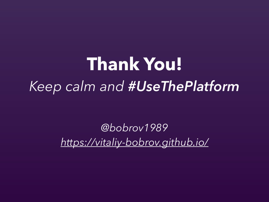 Thank You! Keep calm and #UseThePlatform @bobro...