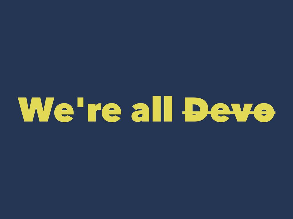 We're all Devo