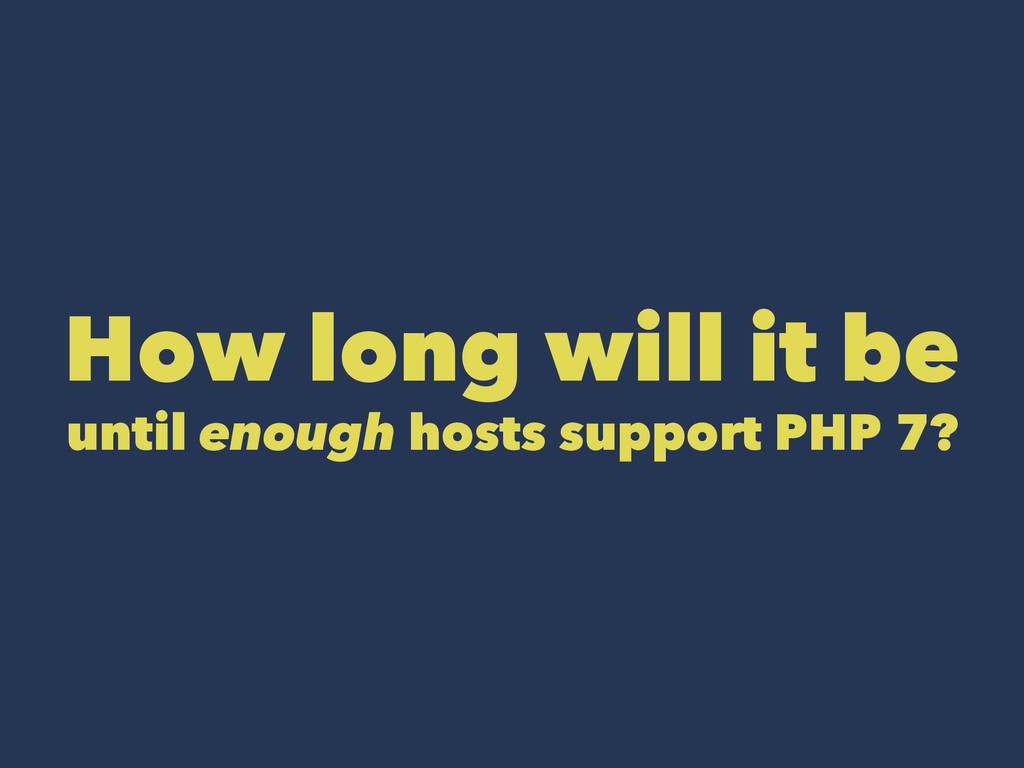 How long will it be until enough hosts support ...