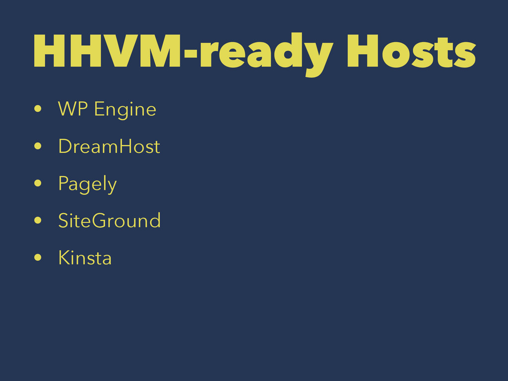 HHVM-ready Hosts • WP Engine • DreamHost • Page...