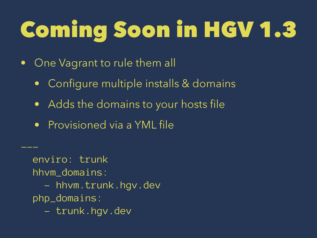 Coming Soon in HGV 1.3 • One Vagrant to rule th...