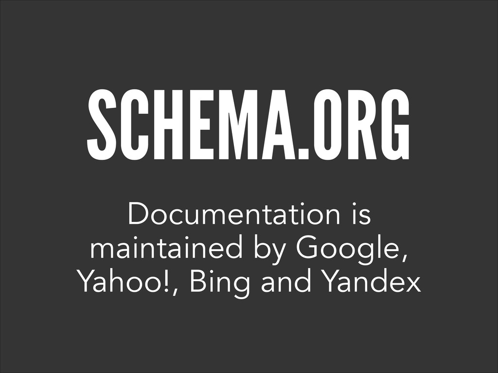 SCHEMA.ORG Documentation is maintained by Googl...