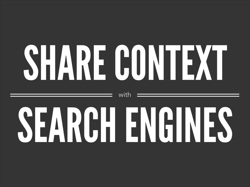 SHARE CONTEXT SEARCH ENGINES with