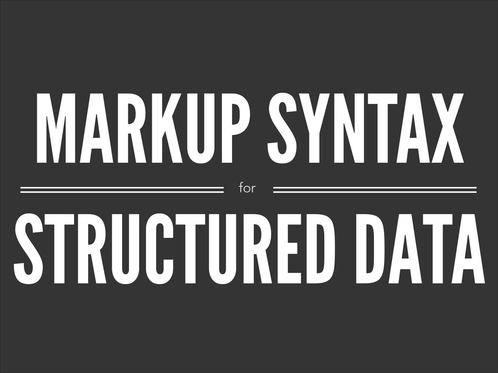 MARKUP SYNTAX STRUCTURED DATA for
