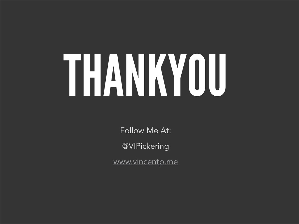 THANKYOU Follow Me At: @VIPickering www.vincent...