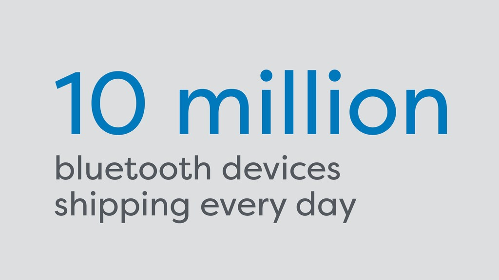 10 million  bluetooth devices shipping every ...