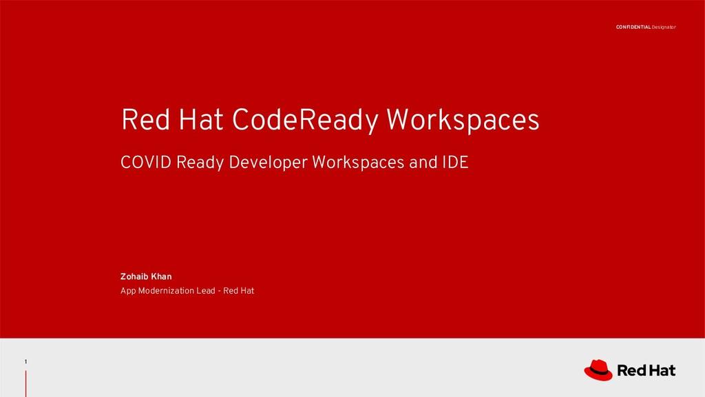 CONFIDENTIAL Designator Red Hat CodeReady Works...