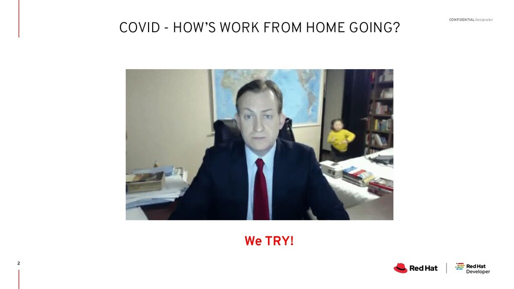 CONFIDENTIAL Designator COVID - HOW'S WORK FROM...