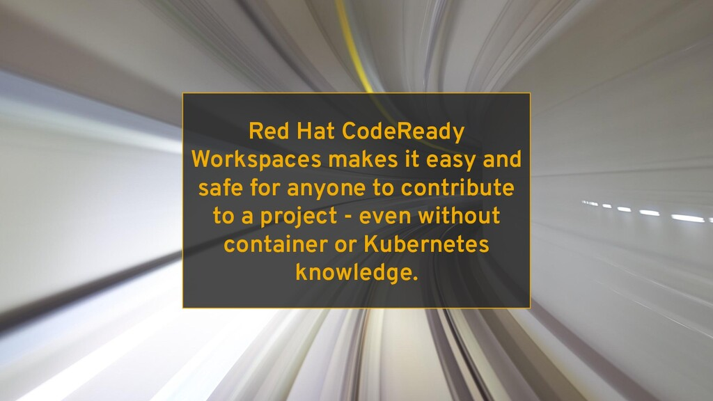 Red Hat CodeReady Workspaces makes it easy and ...