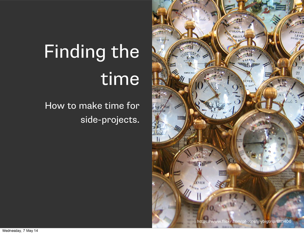 Finding the time How to make time for side-proj...
