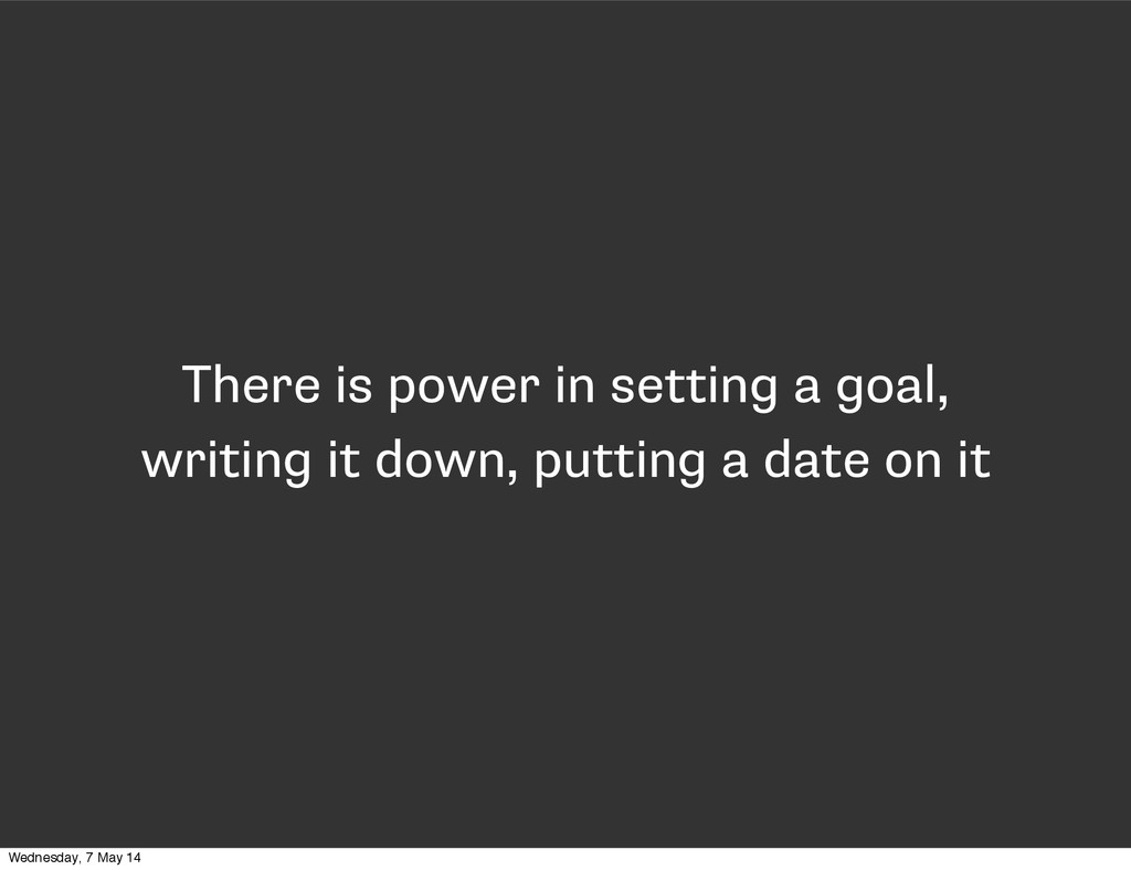 There is power in setting a goal, writing it do...