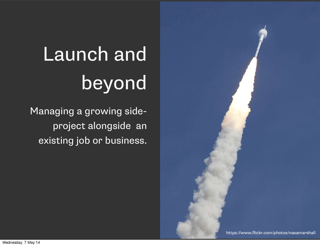 Launch and beyond Managing a growing side- proj...
