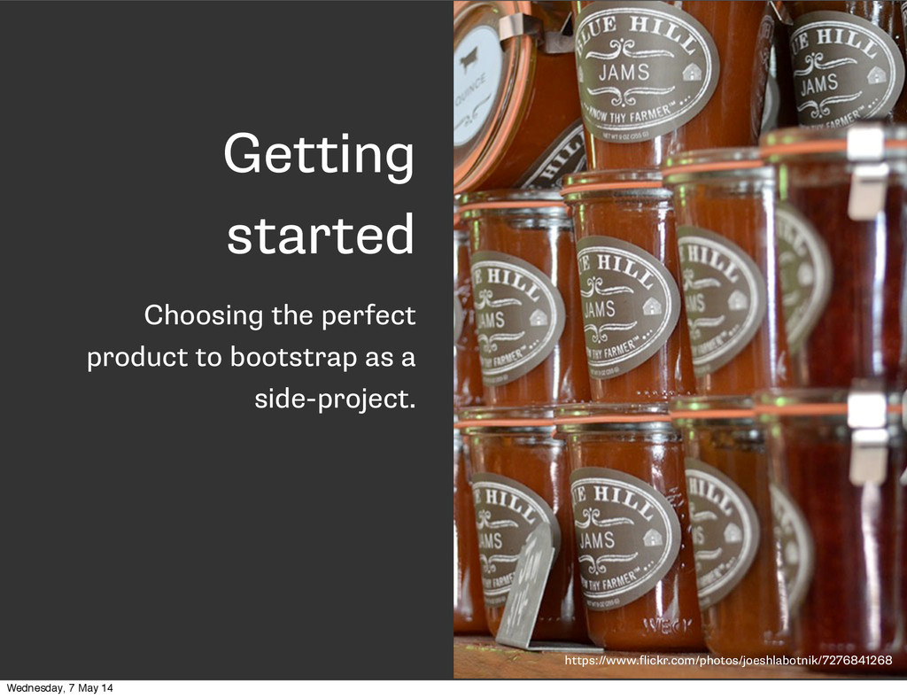 Getting started Choosing the perfect product to...