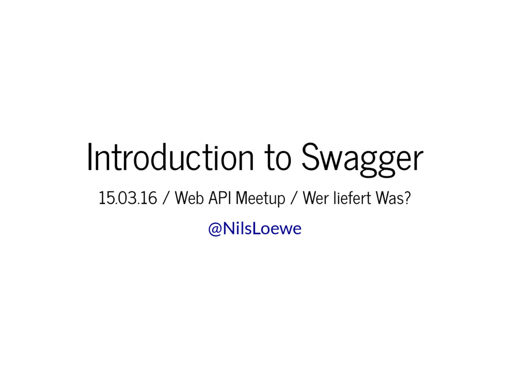 Introduction to Swagger 15.03.16 / Web API Meet...