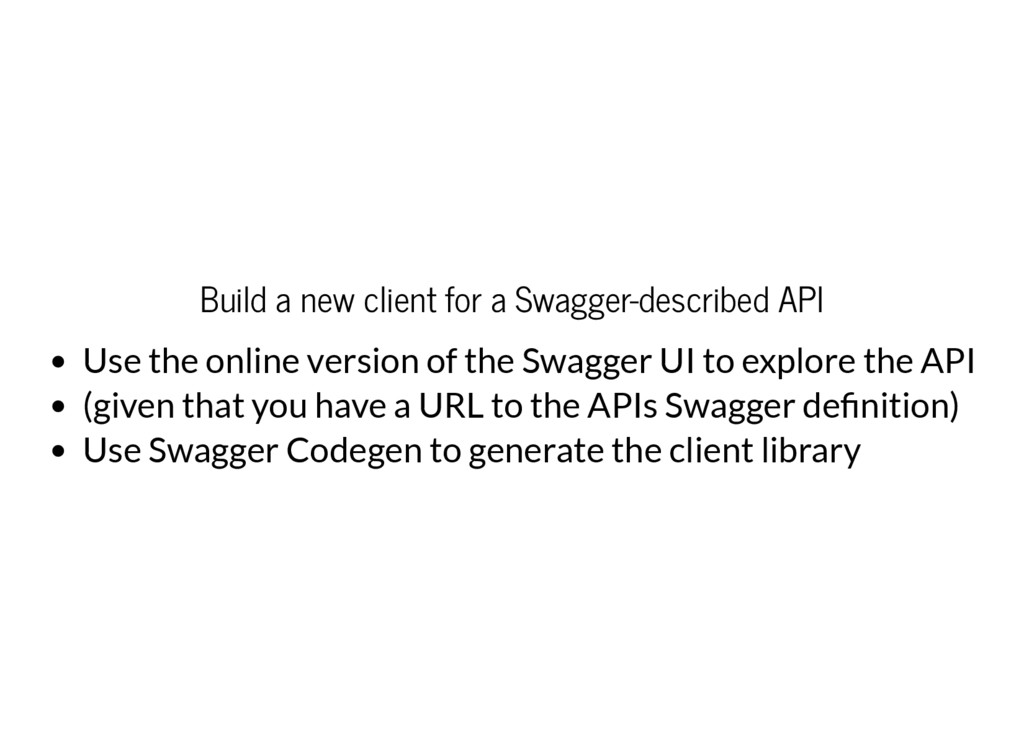 Build a new client for a Swagger-described API ...