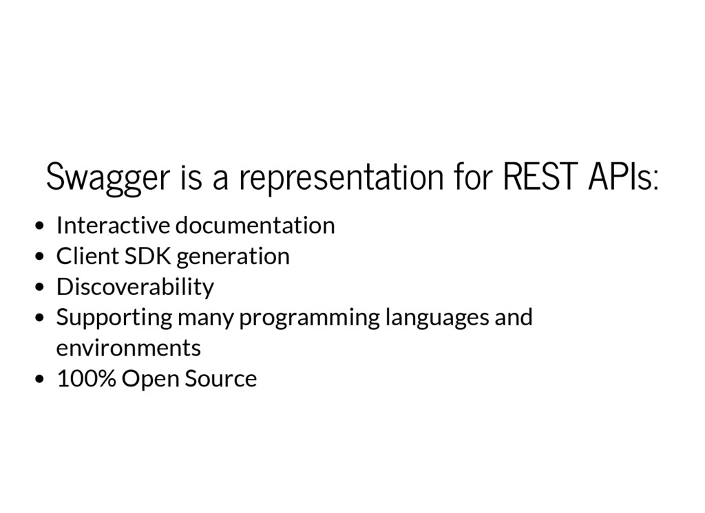Swagger is a representation for REST APIs: Inte...
