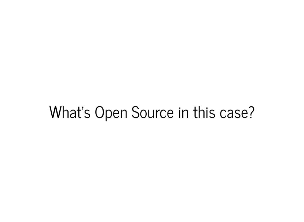 What's Open Source in this case?