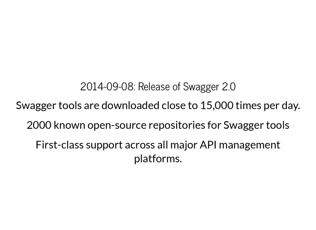 2014-09-08: Release of Swagger 2.0 Swagger tool...