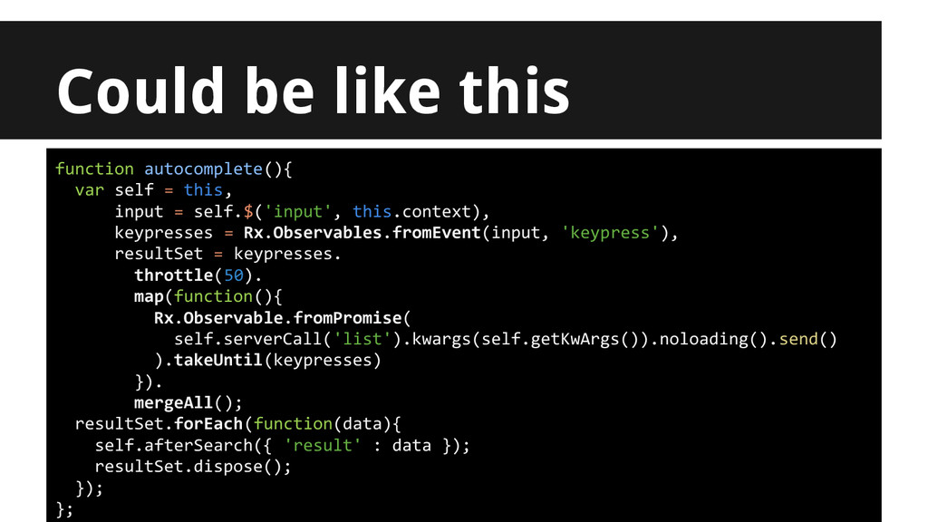 Could be like this function autocomplete(){ var...