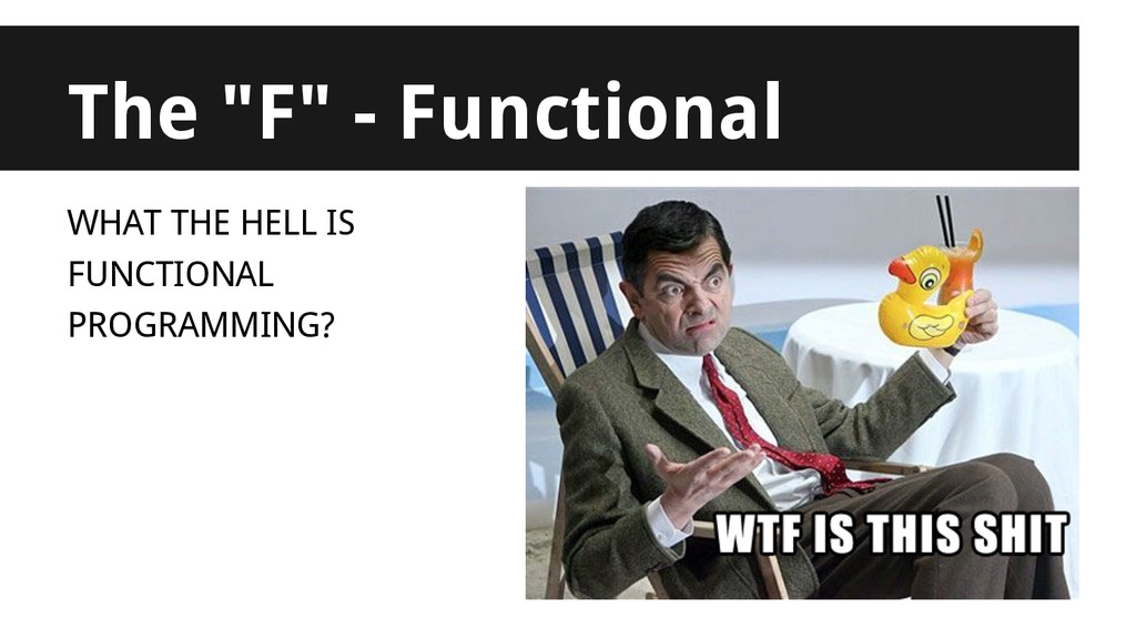 """WHAT THE HELL IS FUNCTIONAL PROGRAMMING? The """"F..."""