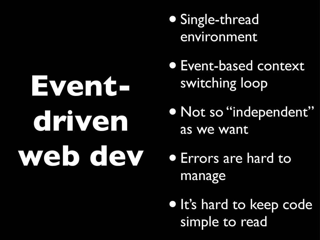Event- driven web dev •Single-thread environmen...