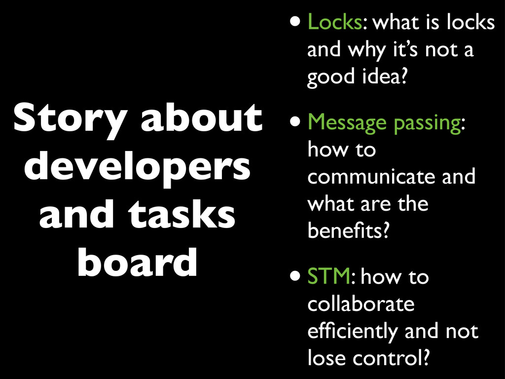 Story about developers and tasks board •Locks: ...