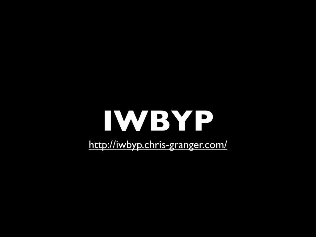 IWBYP http://iwbyp.chris-granger.com/
