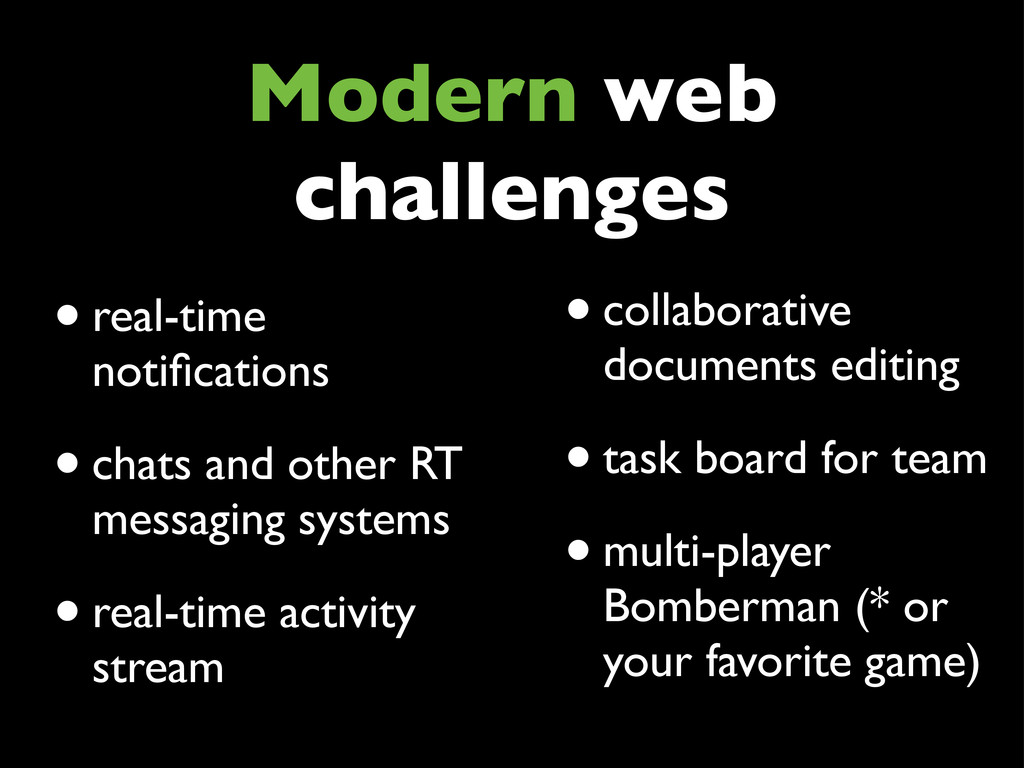 Modern web challenges •real-time notifications •...