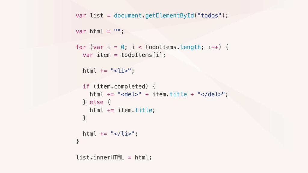 "var list = document.getElementById(""todos""); va..."