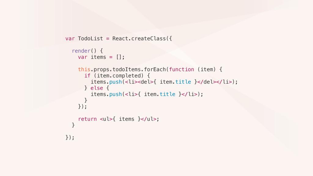 var TodoList = React.createClass({ render() { v...