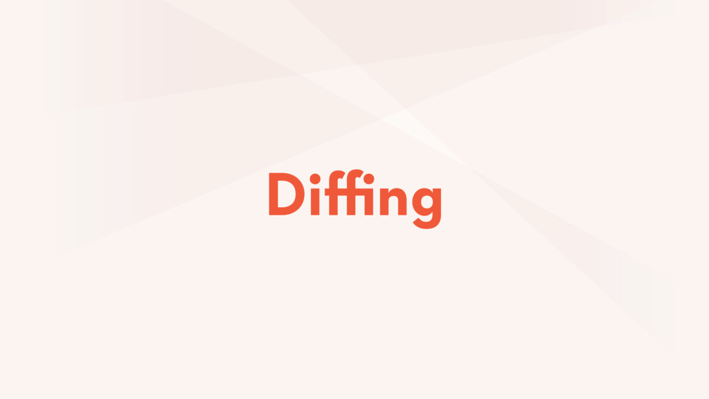 Diffing