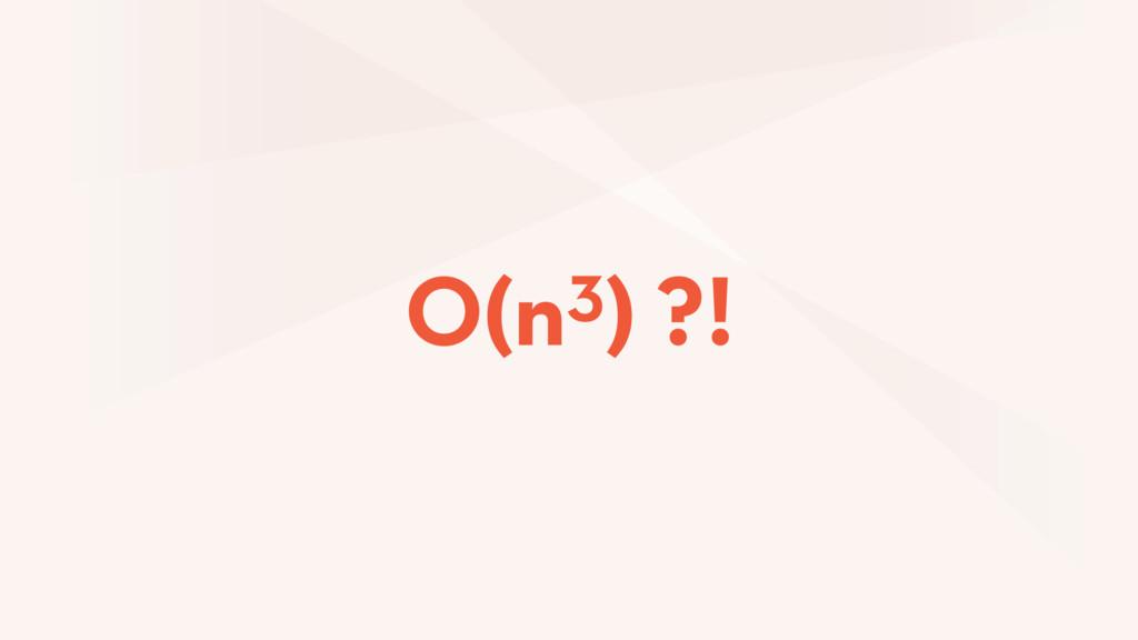 O(n3) ?!
