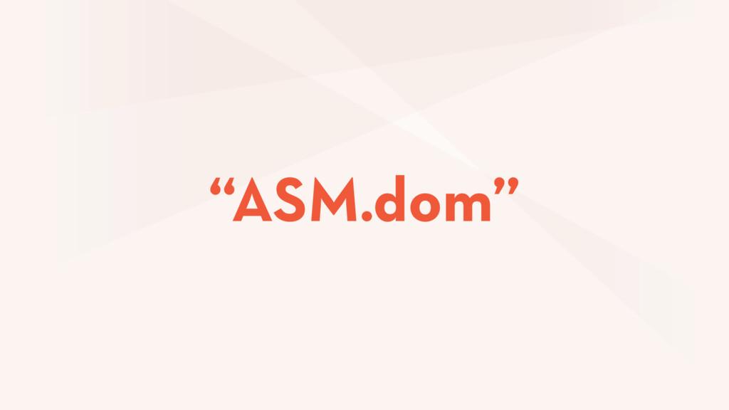 """ASM.dom"""