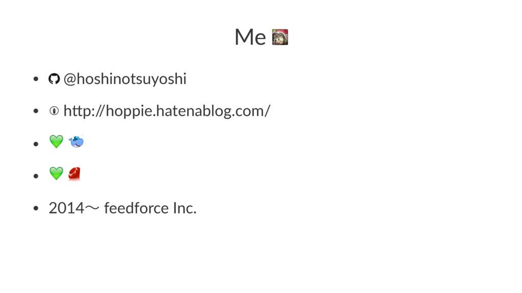 Me • @hoshinotsuyoshi • h,p:/ /hoppie.hatenablo...
