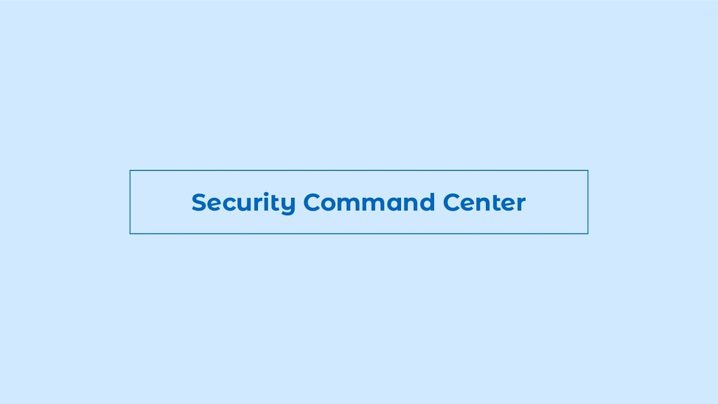 Security Command Center