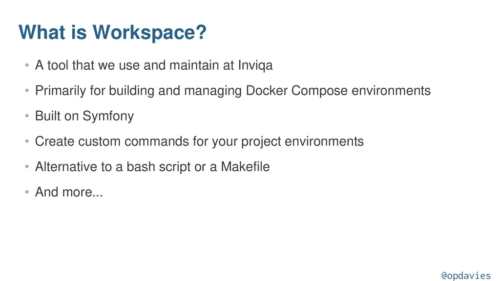 What is Workspace? • A tool that we use and mai...