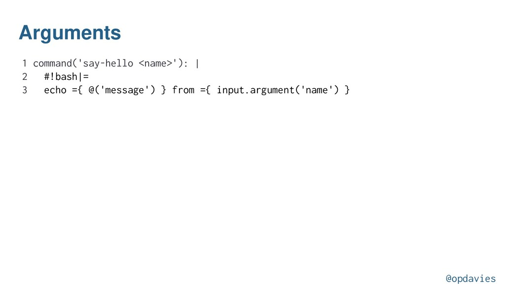 Arguments 1 command('say-hello <name>'):   2 #!...